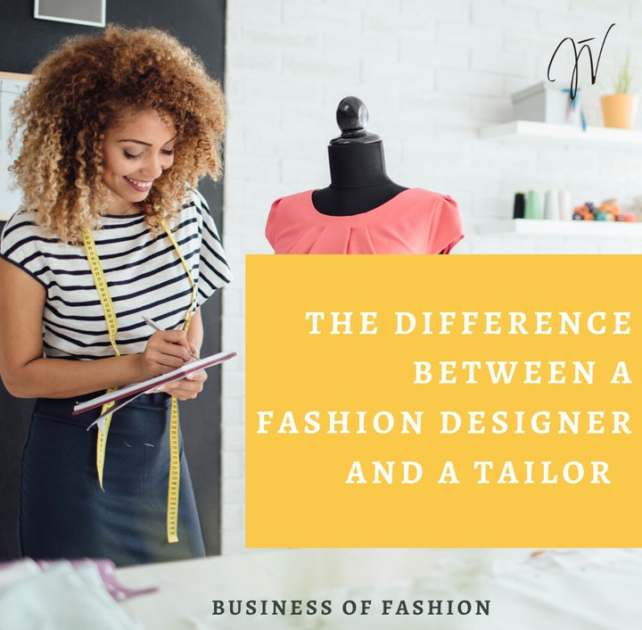 The Difference Between A Fashion Designer And A Tailor Fashion Nigeria