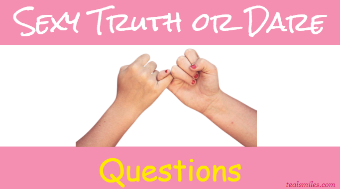 Truth to a questions girl ask sexual 40 Dirty