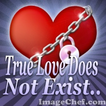 Real love does not exist