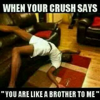 When Your Crush Says You Are Like A Brother Lwkmd Jokes Etc