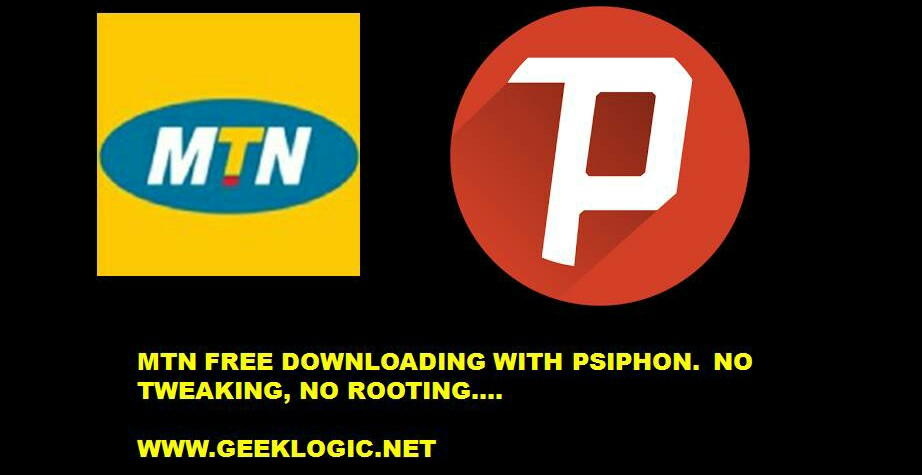 Mtn unlimited Free Browsing And Downloading With Psiphon