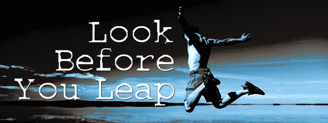 meaning of the proverb look before you leap