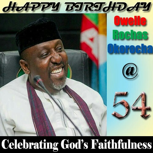 Governor Rochas Okorocha Celebrates His 54th Birthday Today