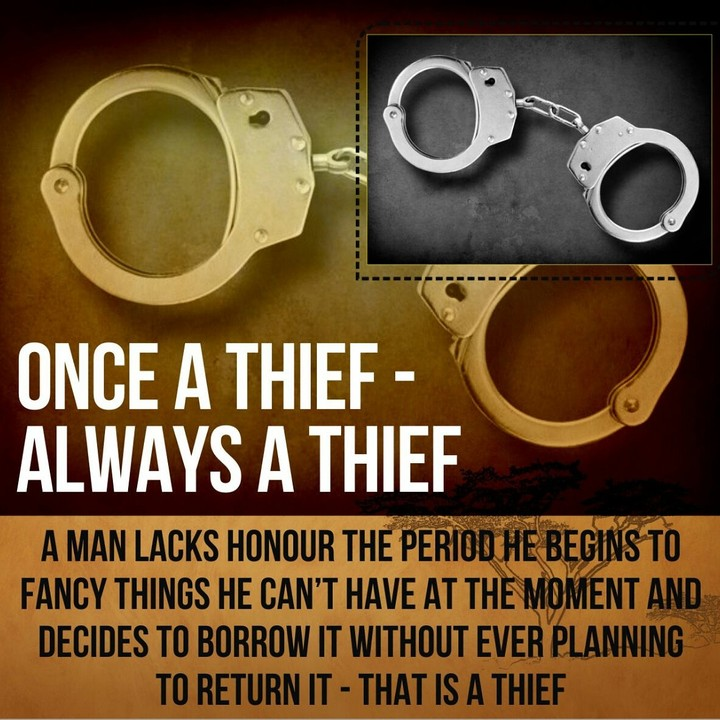 once a thief always a thief Once a thief, always a thief more german proverbs: he that is busy is tempted but by one devil, he that is idle by a legion german the husband's mother is the wife.