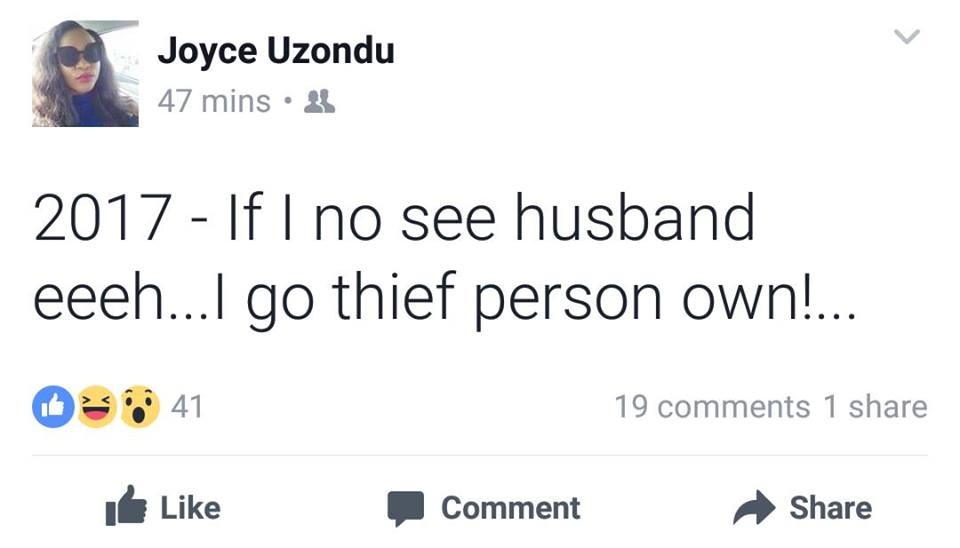 """2017: If I No See Husband Eeeh... I Go Thief Person Own"" - Facebook User"