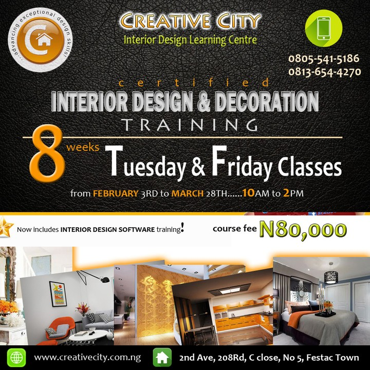 For Registration Details Call 0805 541 5186 OR 0813 654 4270 You Can Also Visit Creativecityng Interior Deisgn