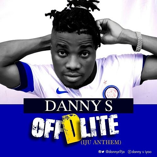 DOWNLOAD MP3: Danny S – Off D Lite (Iju Anthem) | @DannyS9ja