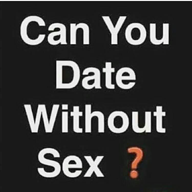 Dating without sex is it possible