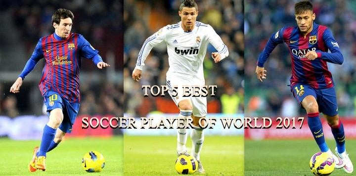 top five best soccer players in the world 2017 2018 current list
