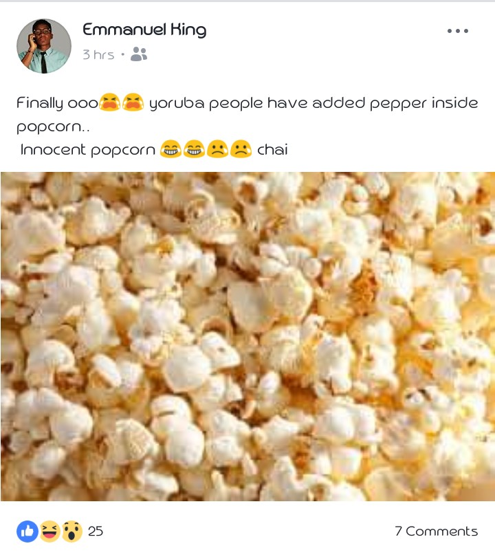 Yoruba People Now Adding Pepper In Popcorn - Facebook User Cries Out - Food  - Nigeria
