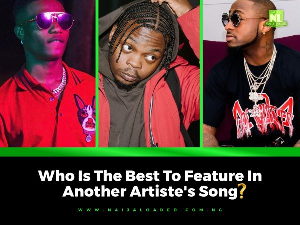 Wizkid Olamide Or Davido, Who Is The Best To Feature In