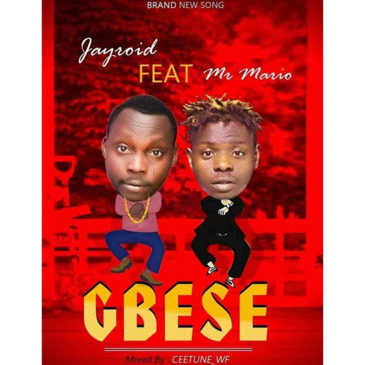 Jayroid Ft  Mr mario – Gbese - Music/Radio - Nigeria