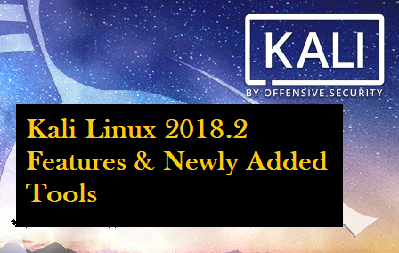 Features Of Kali Linux 2018 2 Released Tools - Computers