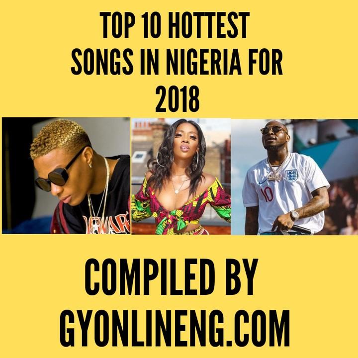 Top 10 Hottest Songs In Nigeria For 2018 Compiled By