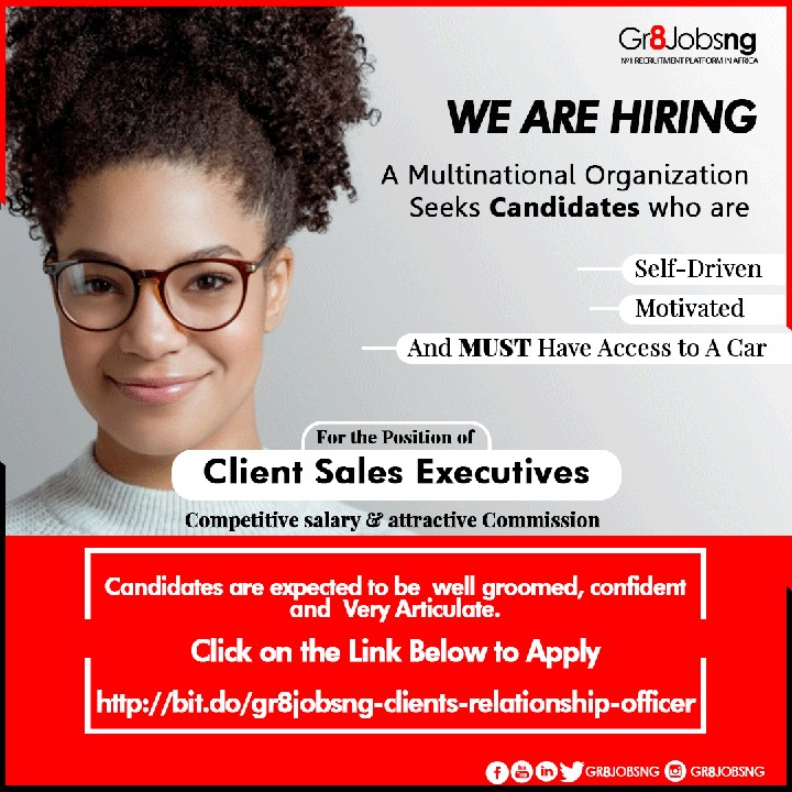 Vacancy For The Position Of Client Sales Executives - Jobs/Vacancies