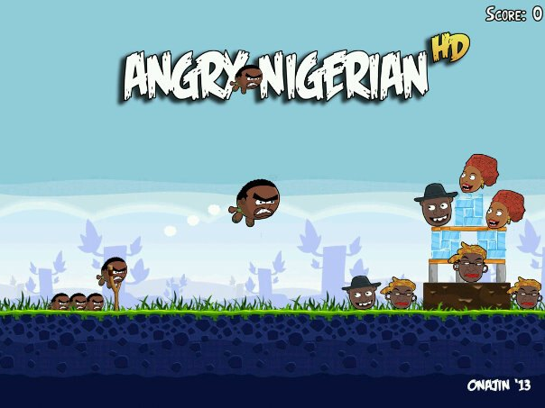Nigerian Version Of Angry Birds Game Angry Nigerian